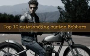 Top 10 outstanding custom Bobbers